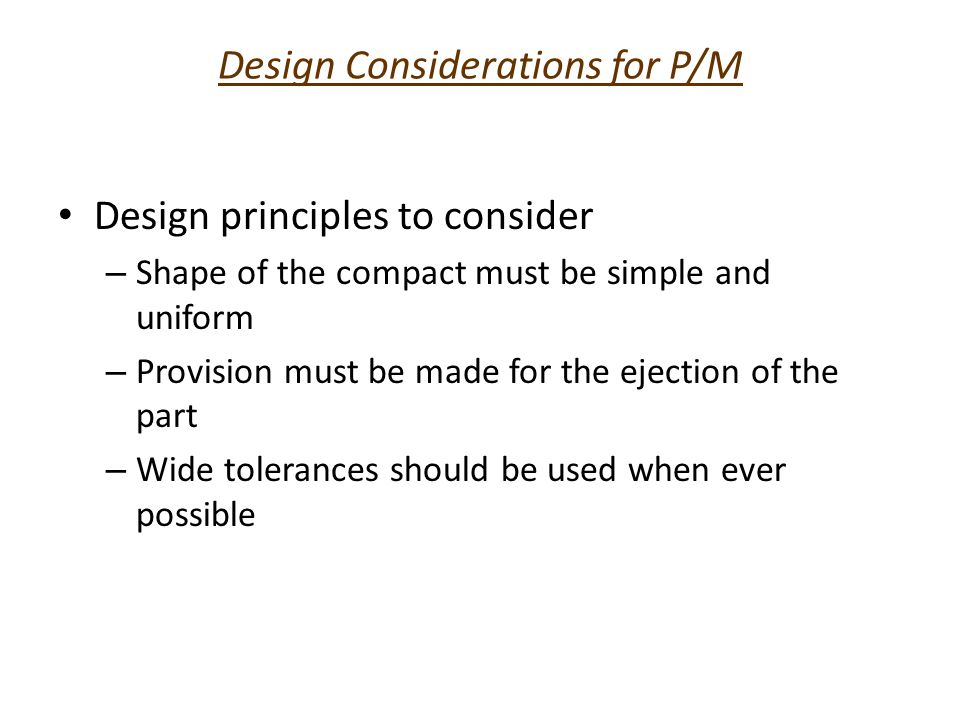 Design Considerations for P/M