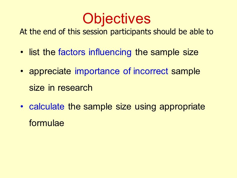 Objectives At the end of this session participants should be able to