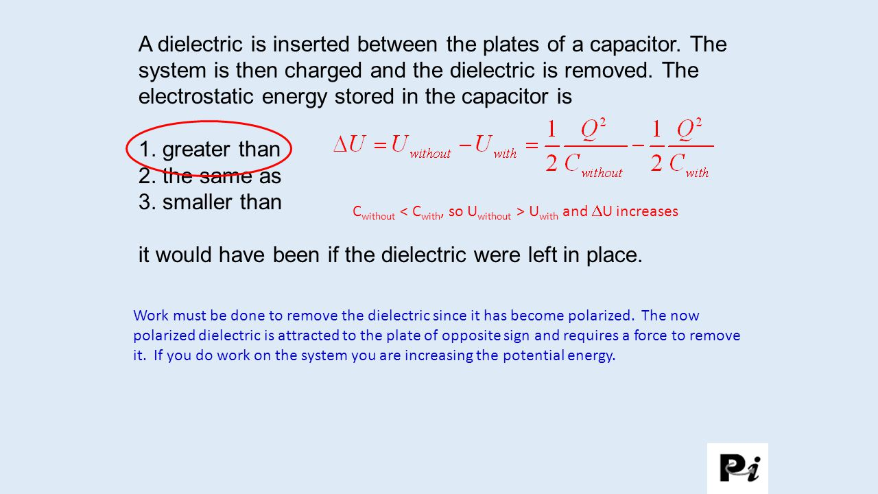 it would have been if the dielectric were left in place.