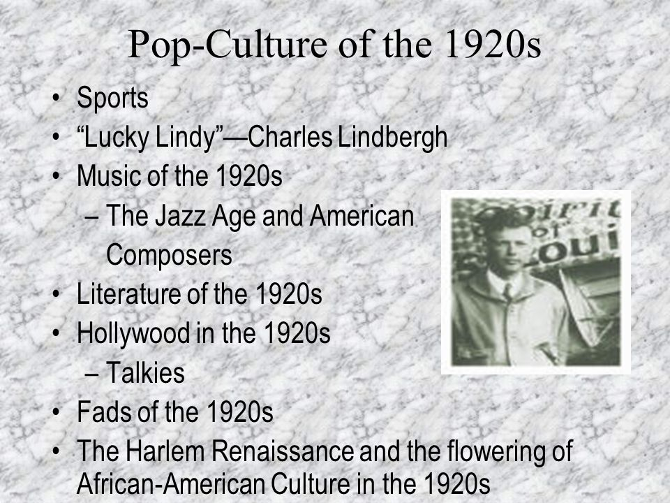 Pop-Culture of the 1920s Sports Lucky Lindy —Charles Lindbergh