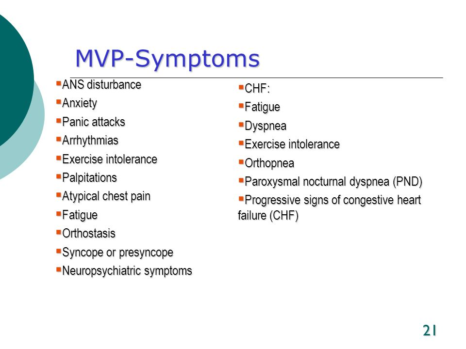MVP-Symptoms ANS disturbance CHF: Anxiety Fatigue Panic attacks