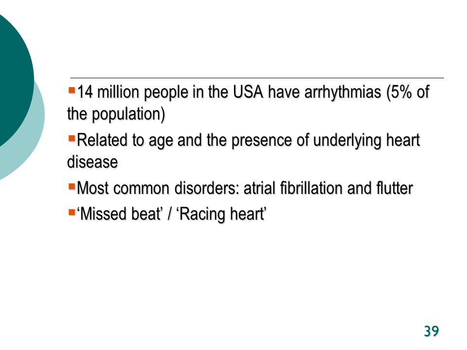 14 million people in the USA have arrhythmias (5% of the population)