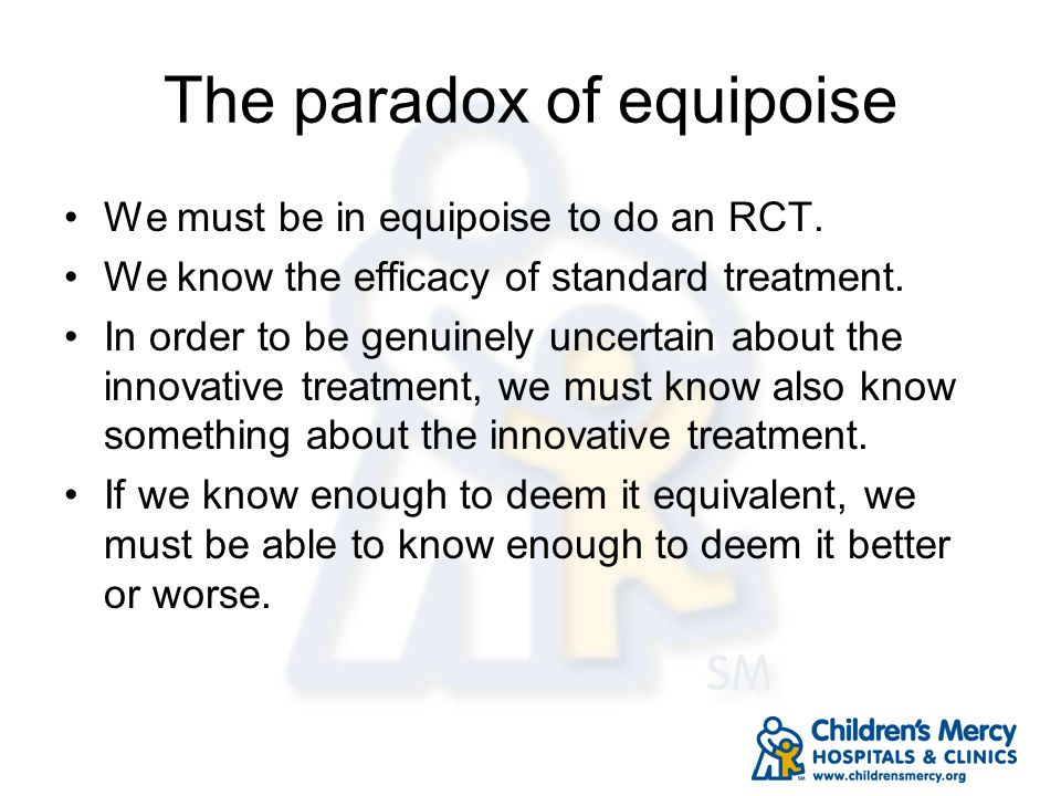 The paradox of equipoise