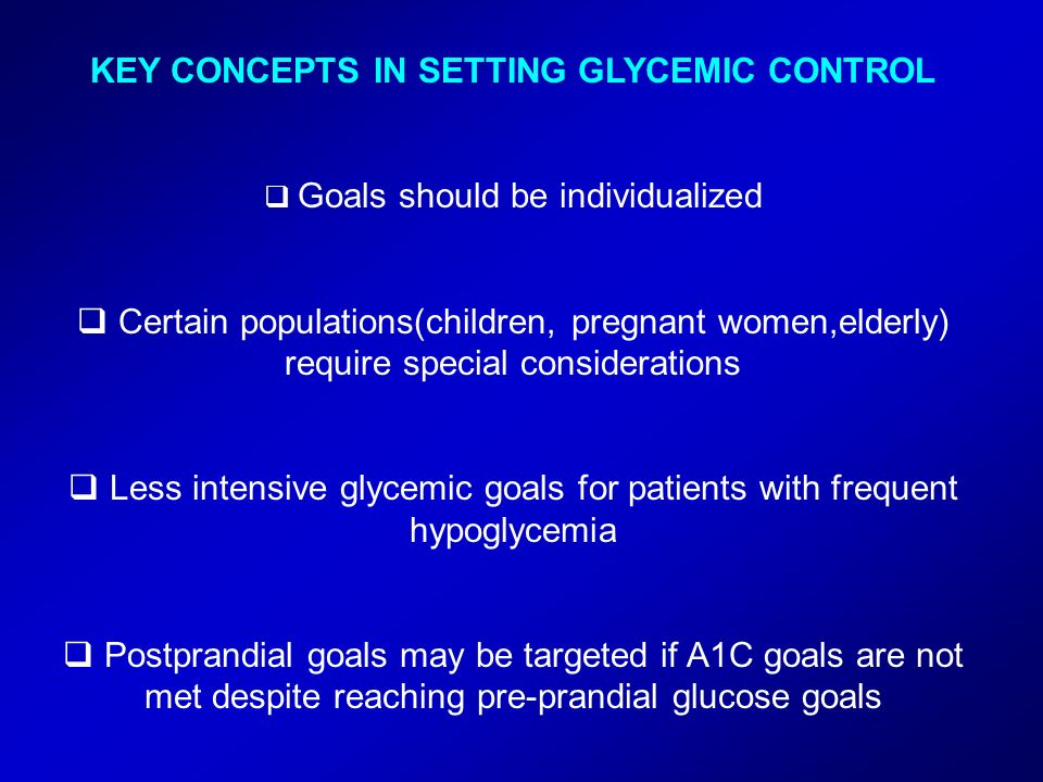 KEY CONCEPTS IN SETTING GLYCEMIC CONTROL