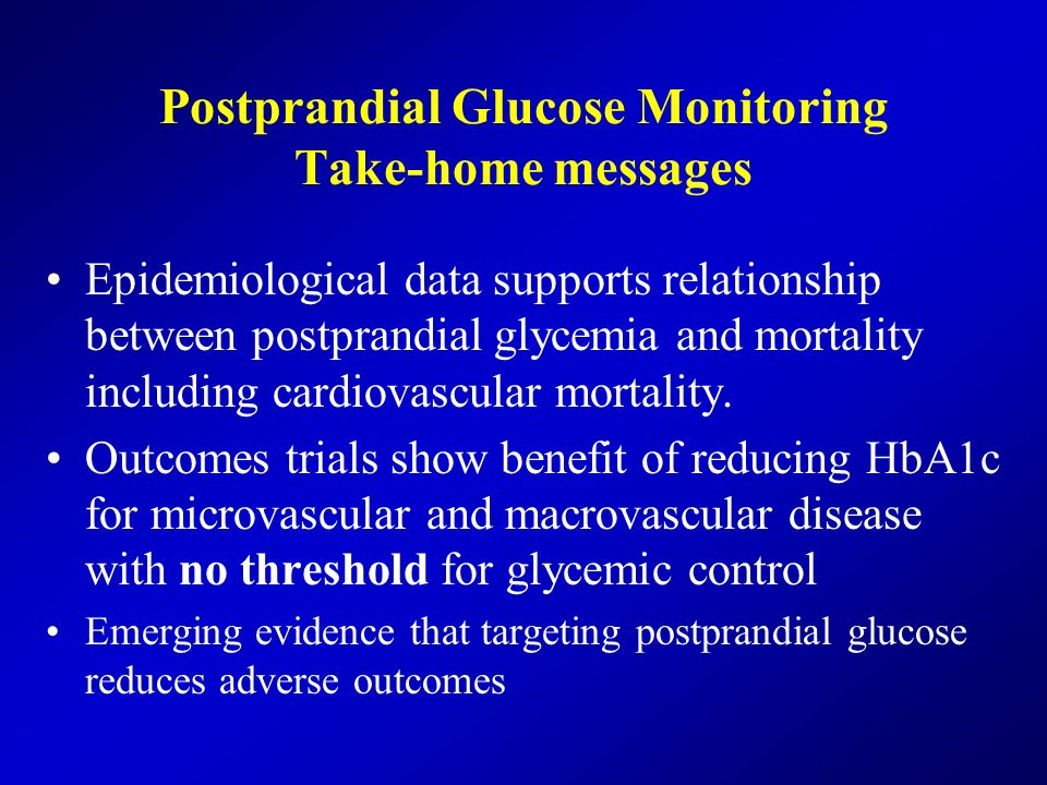 Postprandial Glucose Monitoring Take-home messages