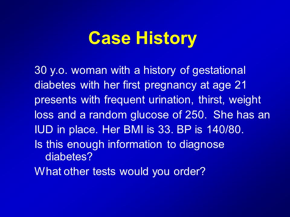 Case History 30 y.o. woman with a history of gestational