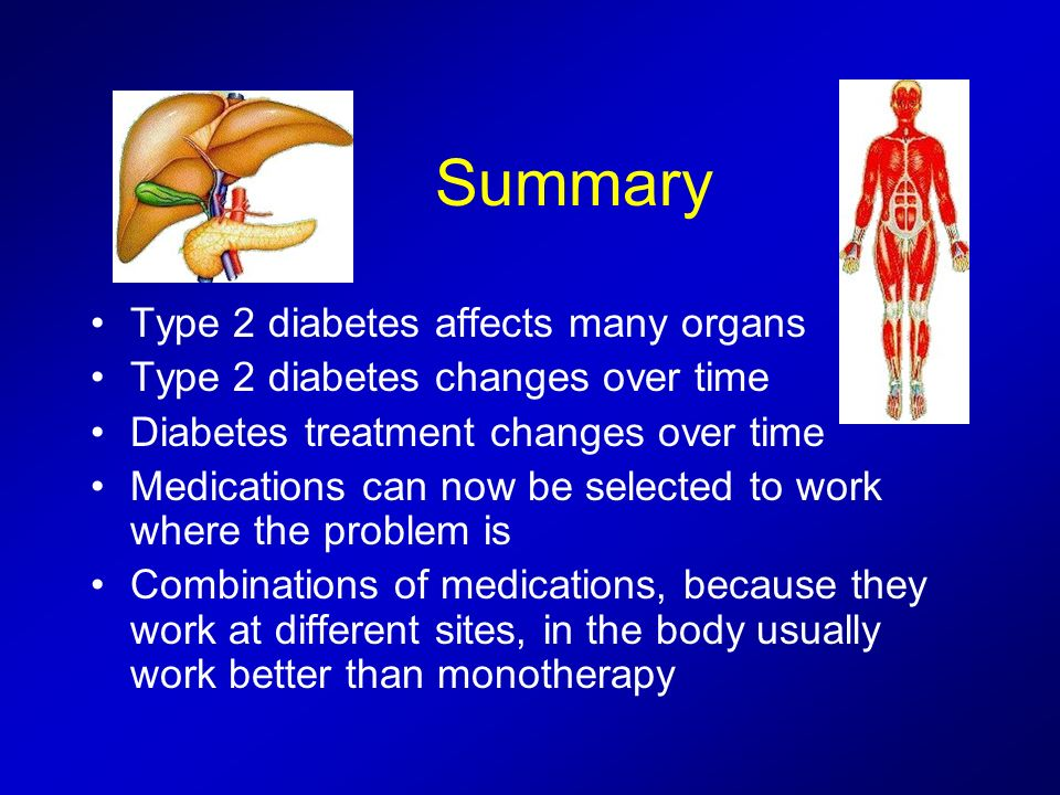 Summary Type 2 diabetes affects many organs