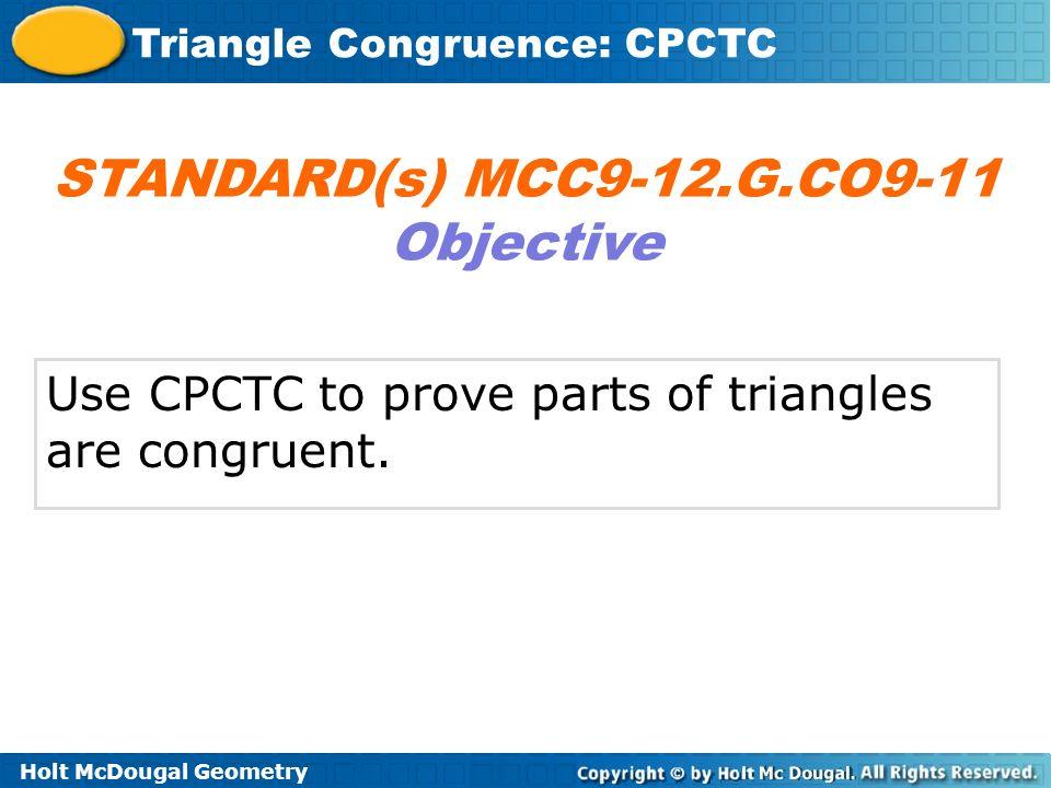 STANDARD(s) MCC9-12.G.CO9-11 Objective