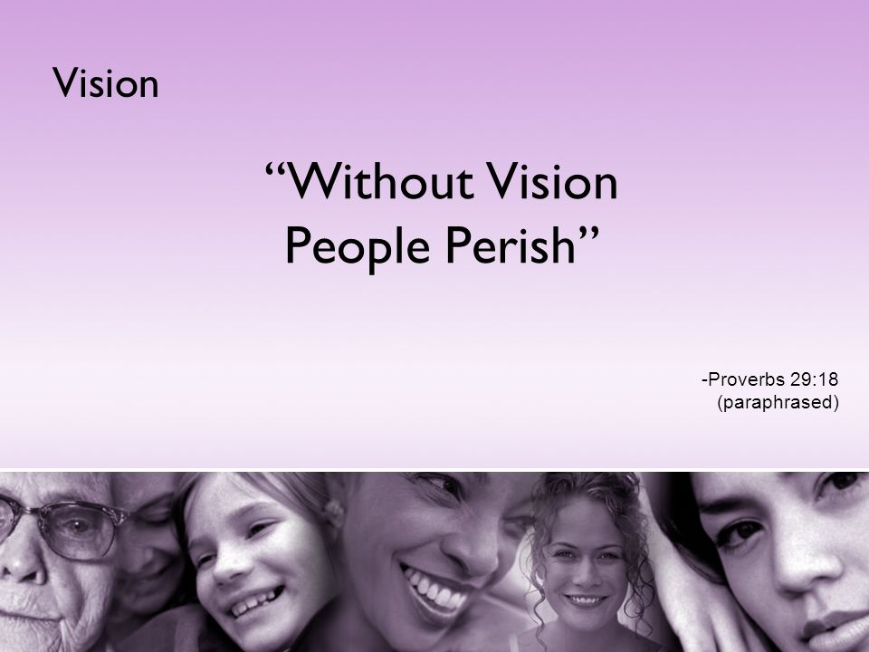 Without Vision People Perish