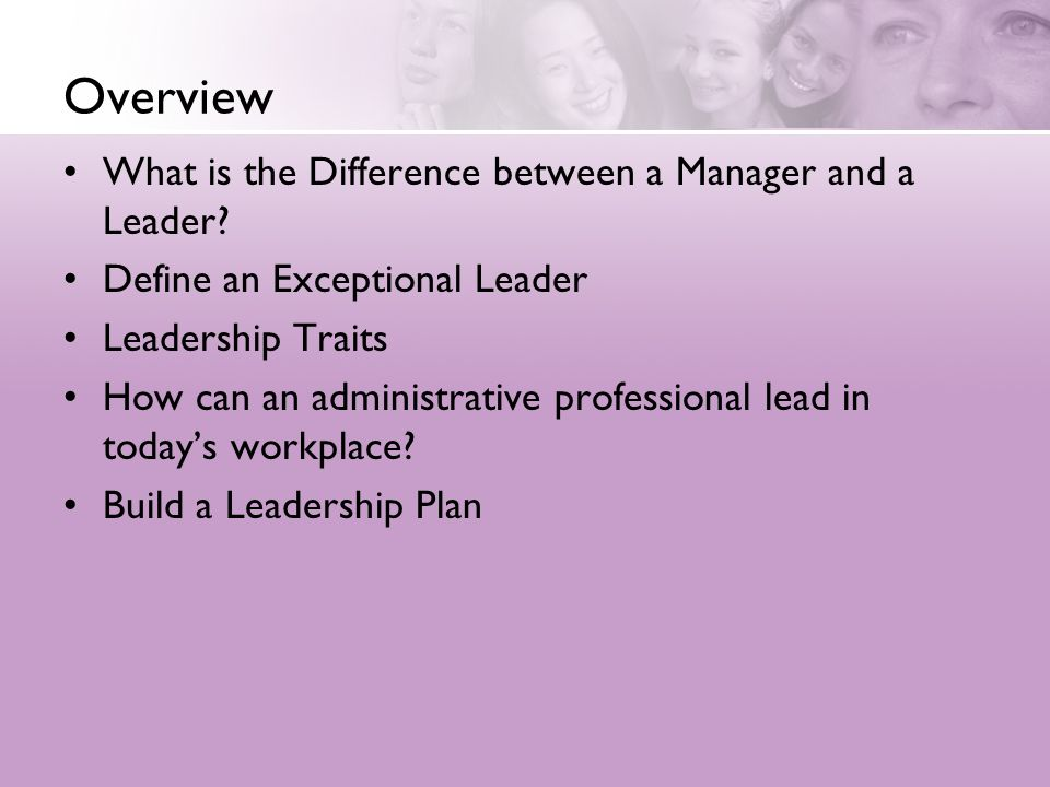 Overview What is the Difference between a Manager and a Leader
