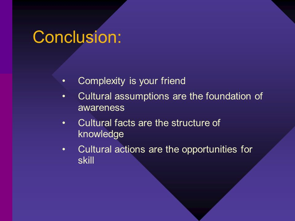 Conclusion: Complexity is your friend