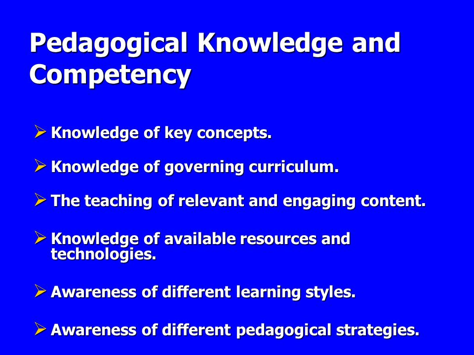 Pedagogical Knowledge and Competency