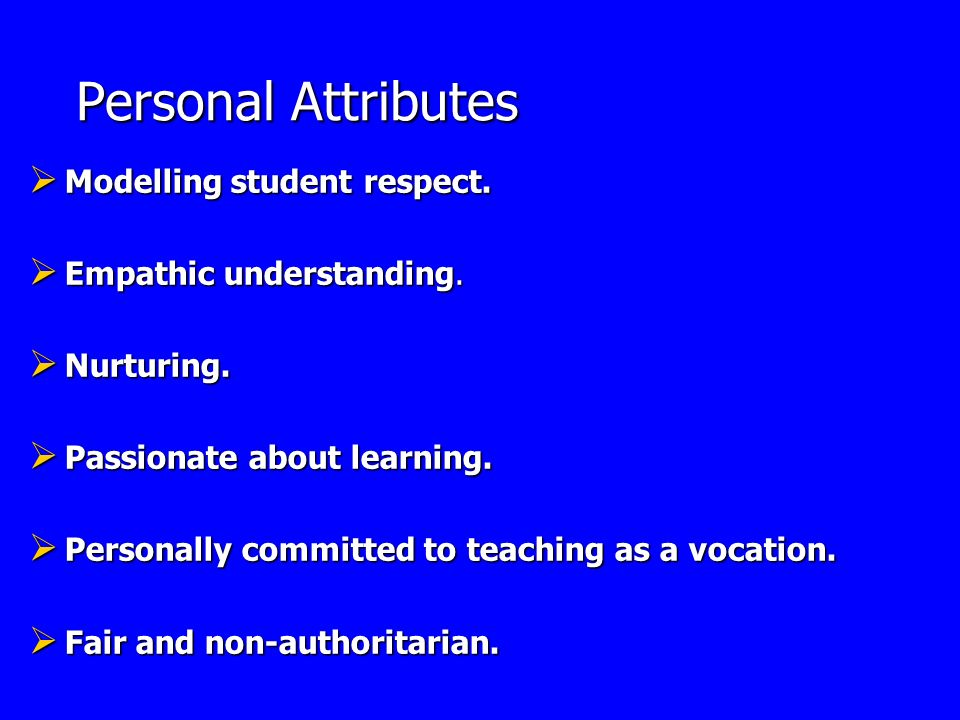 Personal Attributes Modelling student respect. Empathic understanding.
