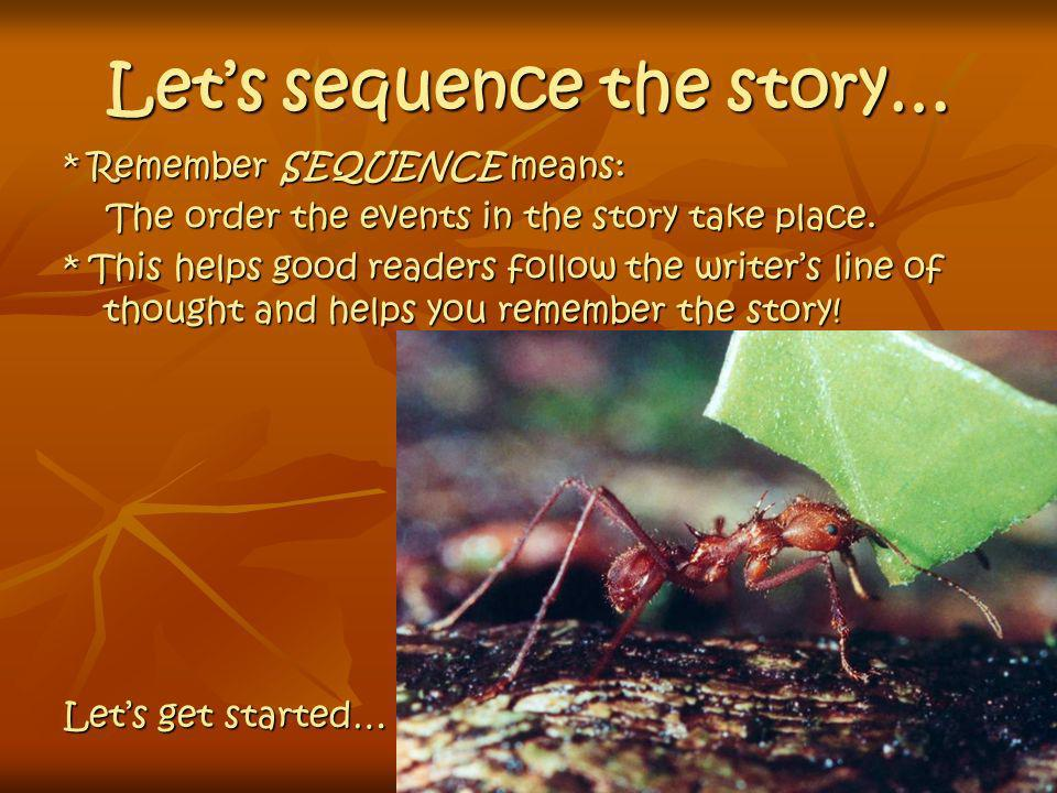 Let's sequence the story…