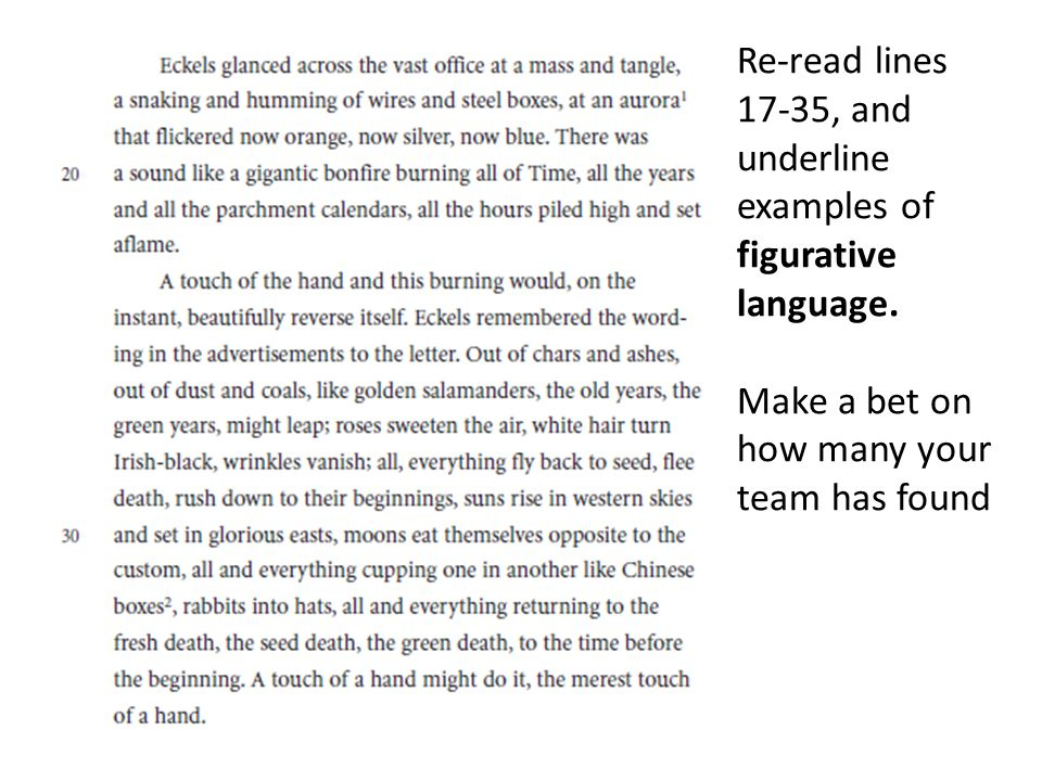 Re-read lines 17-35, and underline examples of. figurative language.