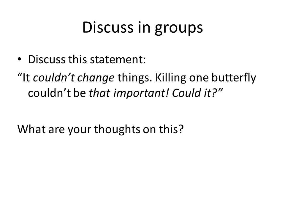 Discuss in groups Discuss this statement: