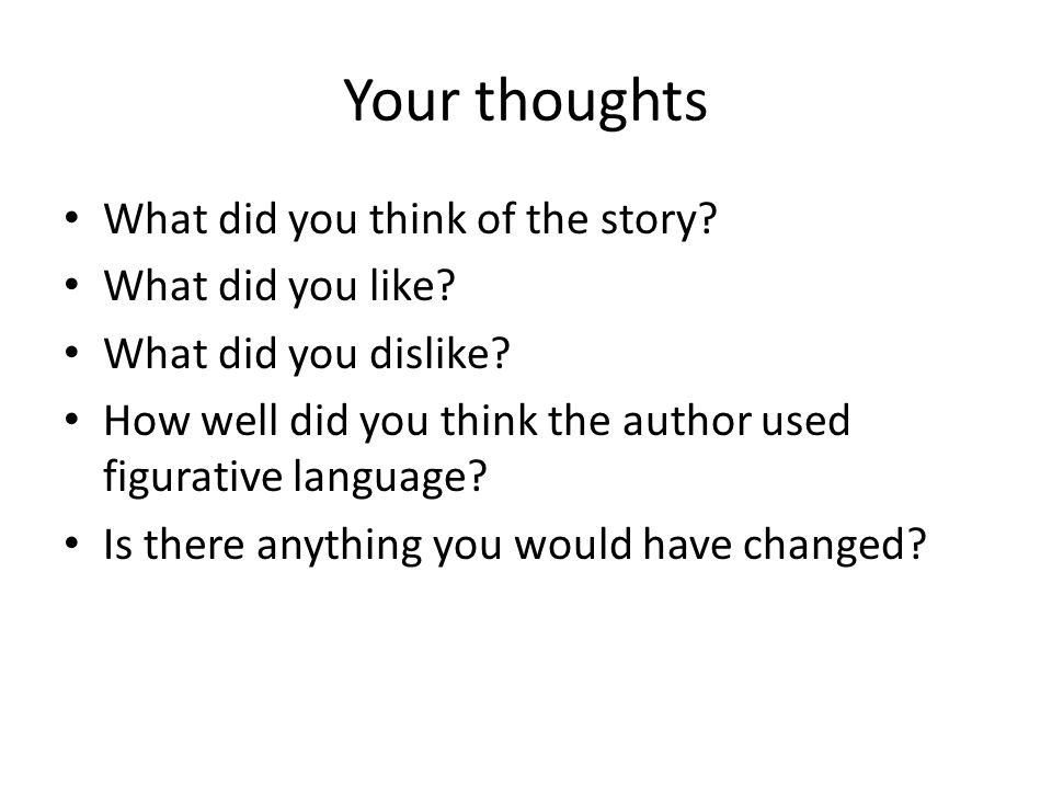 Your thoughts What did you think of the story What did you like