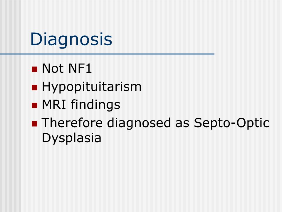 Diagnosis Not NF1 Hypopituitarism MRI findings