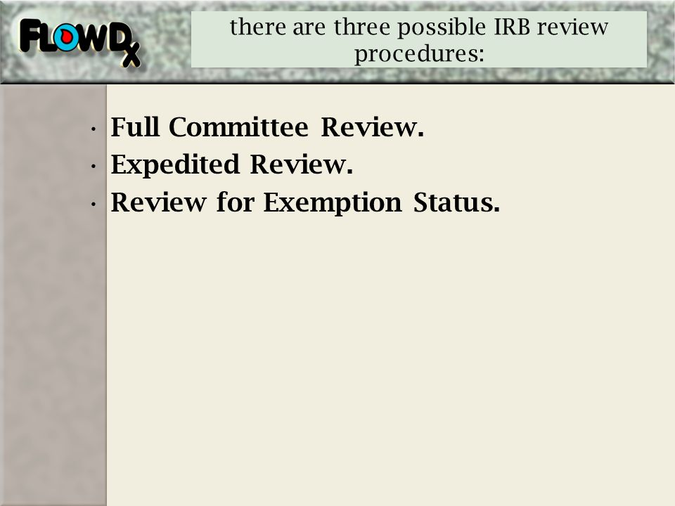 there are three possible IRB review procedures: