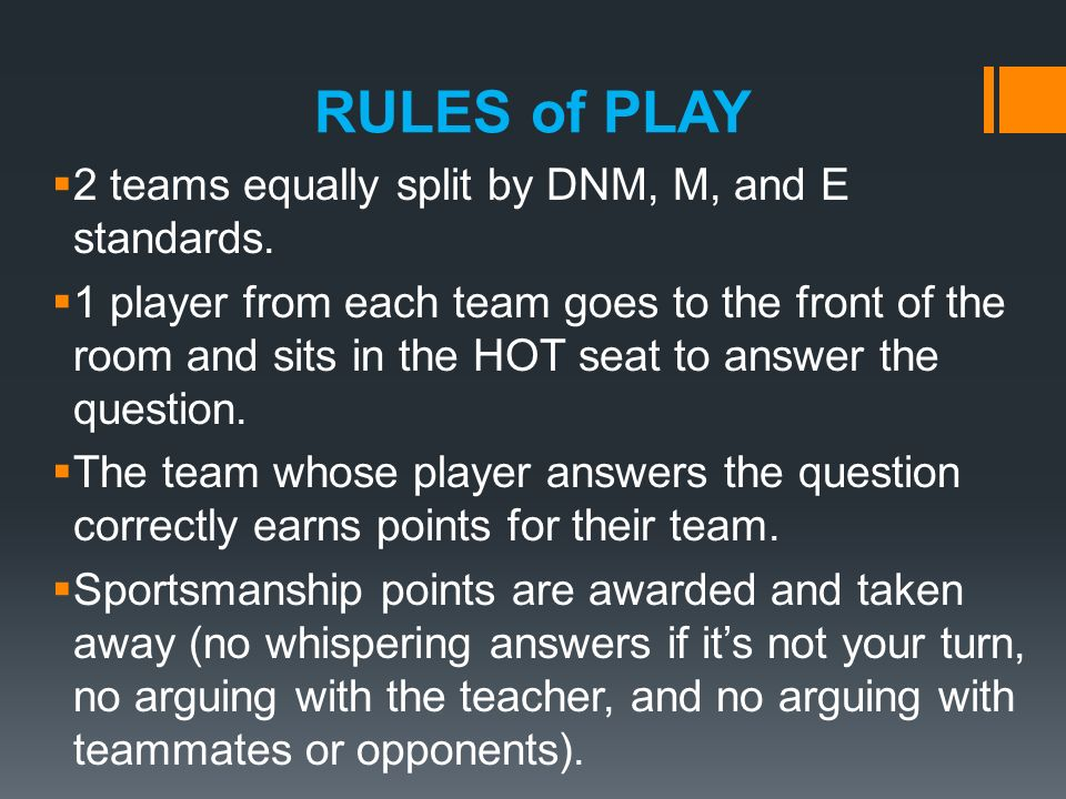 RULES of PLAY 2 teams equally split by DNM, M, and E standards.