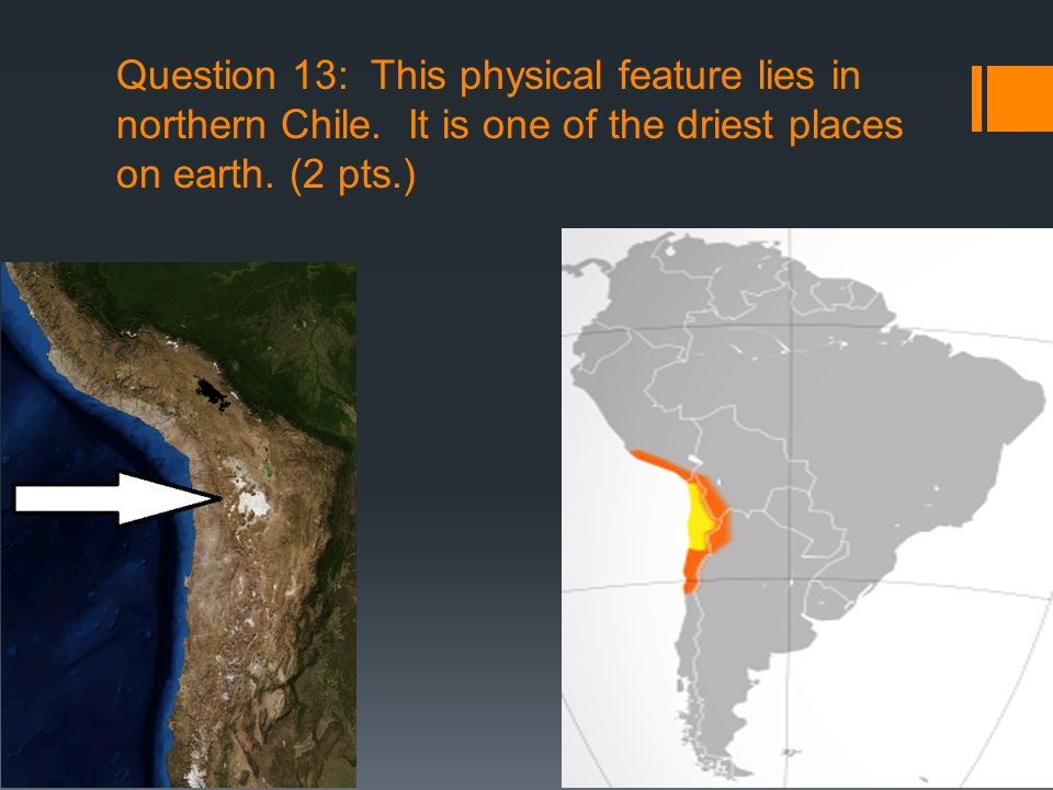 Question 13: This physical feature lies in northern Chile