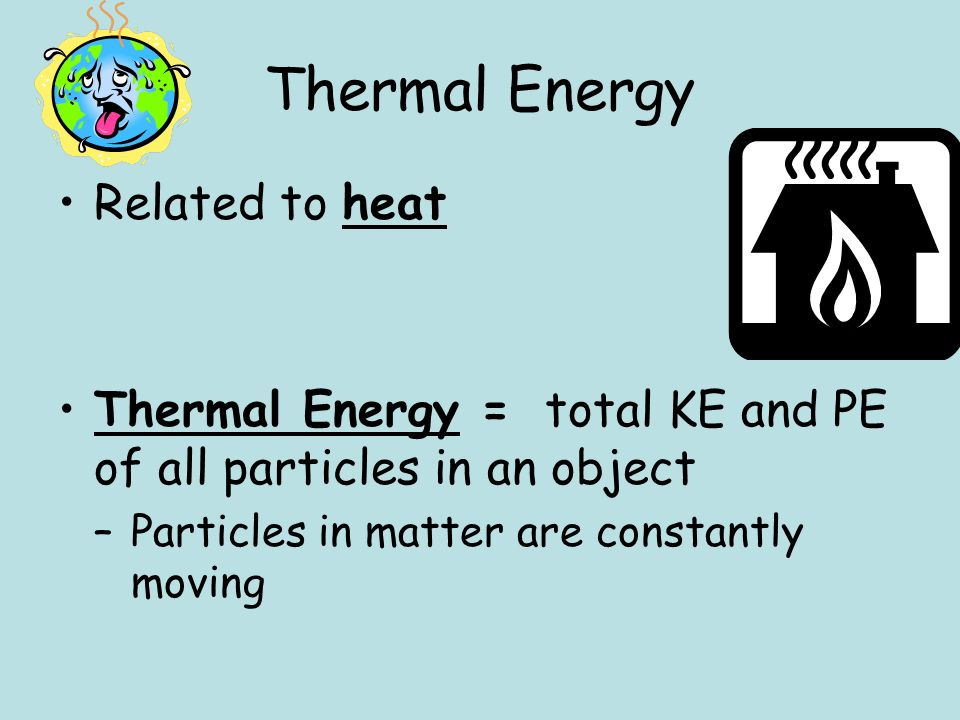 Thermal Energy Related to heat
