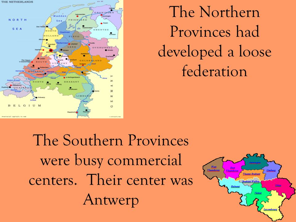 The Northern Provinces had developed a loose federation