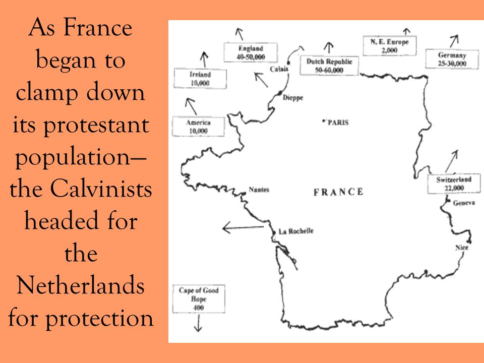As France began to clamp down its protestant population—the Calvinists headed for the Netherlands for protection