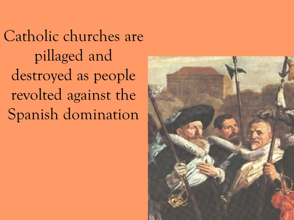 Catholic churches are pillaged and destroyed as people revolted against the Spanish domination