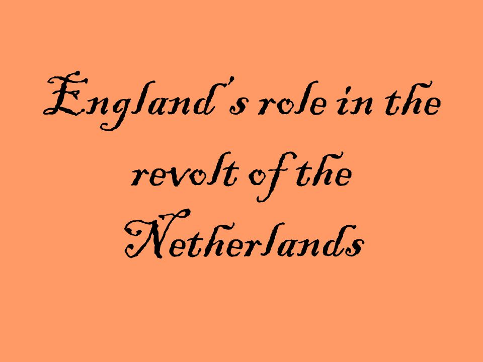 England's role in the revolt of the Netherlands
