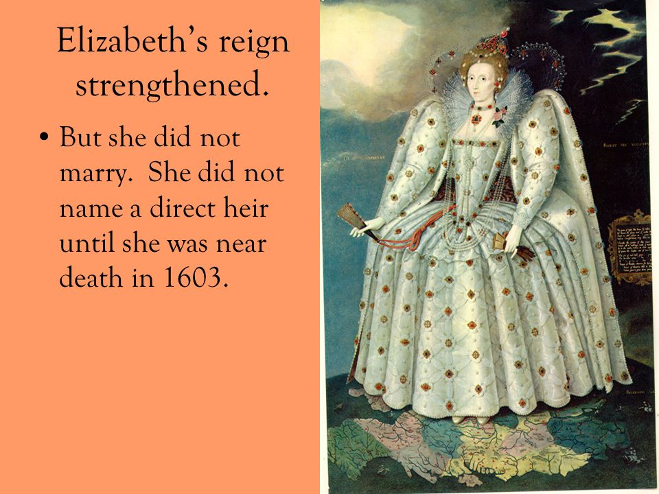 Elizabeth's reign strengthened.