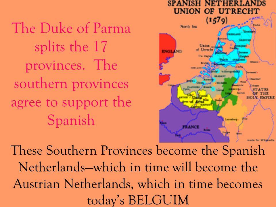 The Duke of Parma splits the 17 provinces