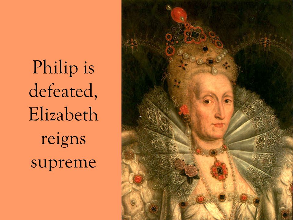 Philip is defeated, Elizabeth reigns supreme