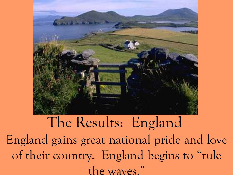 The Results: England England gains great national pride and love of their country.