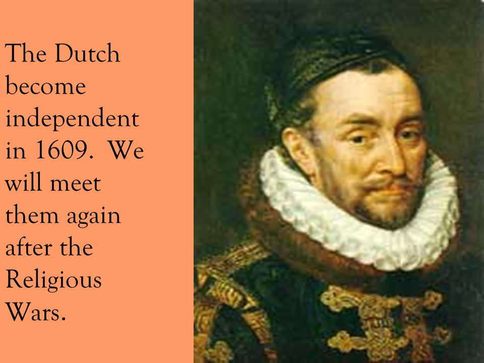 The Dutch become independent in 1609