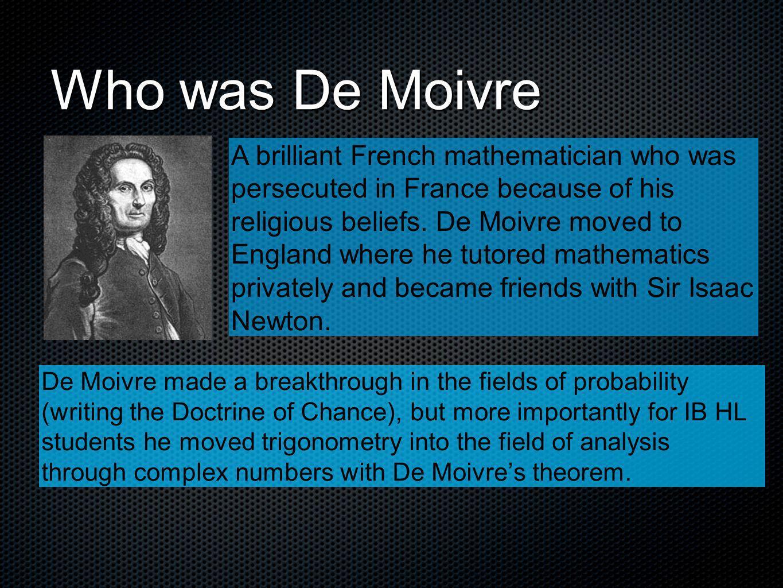 Who was De Moivre
