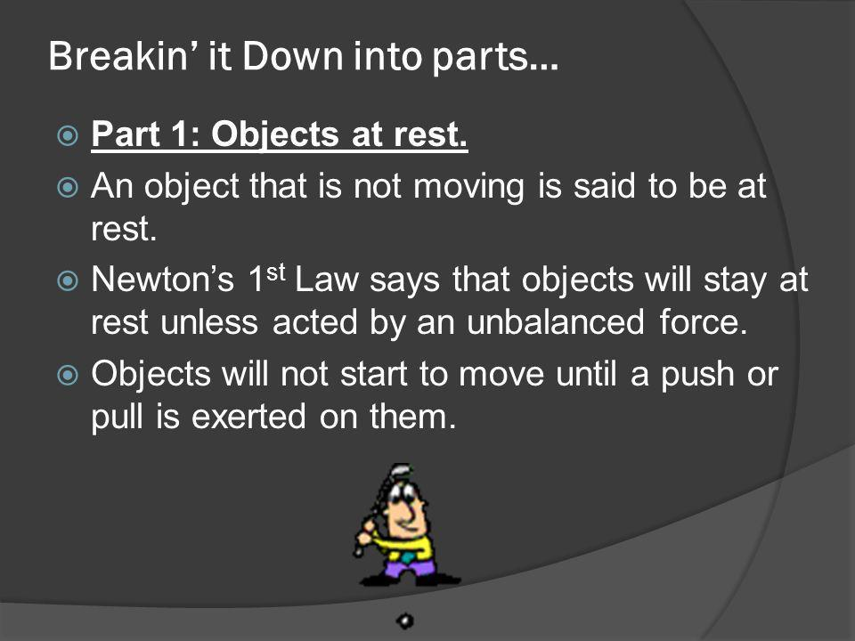 Breakin' it Down into parts…