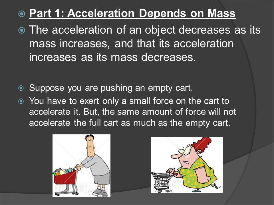 Part 1: Acceleration Depends on Mass