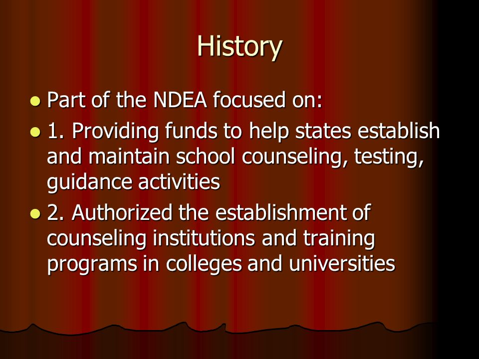 History Part of the NDEA focused on: