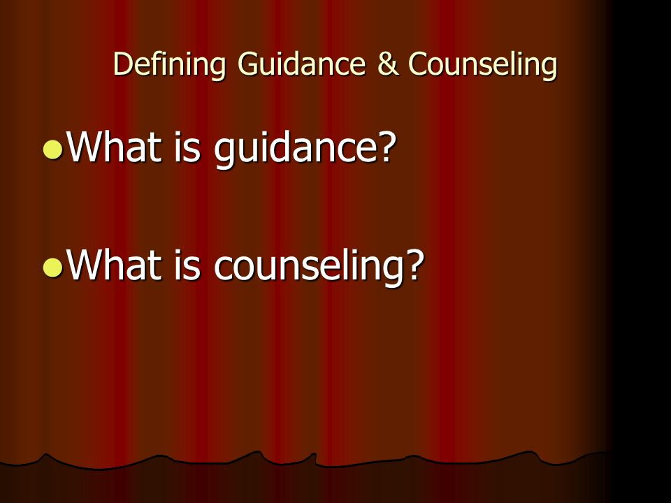 Defining Guidance & Counseling