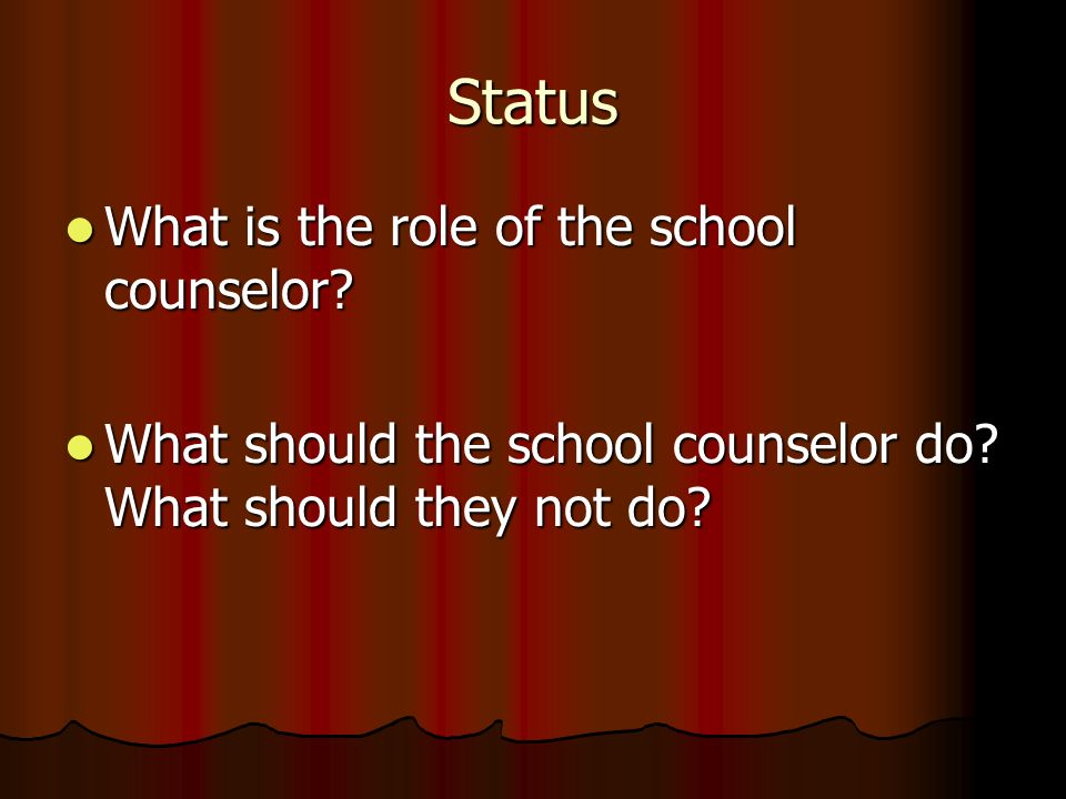 Status What is the role of the school counselor
