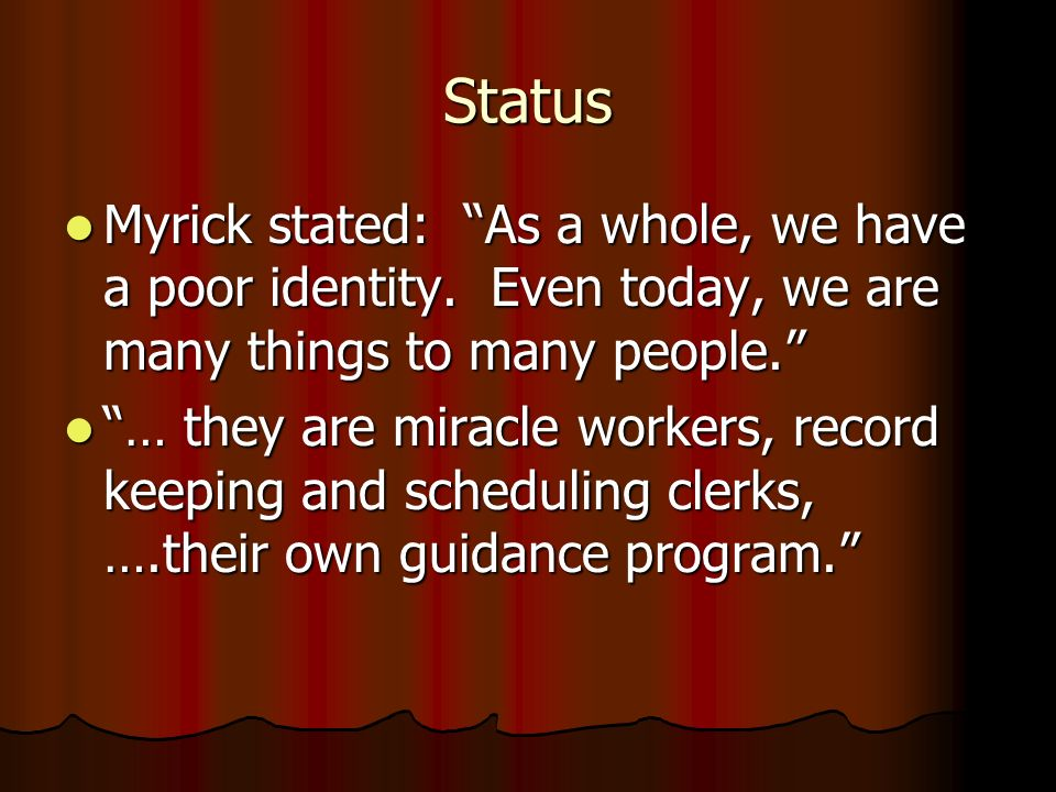 Status Myrick stated: As a whole, we have a poor identity. Even today, we are many things to many people.