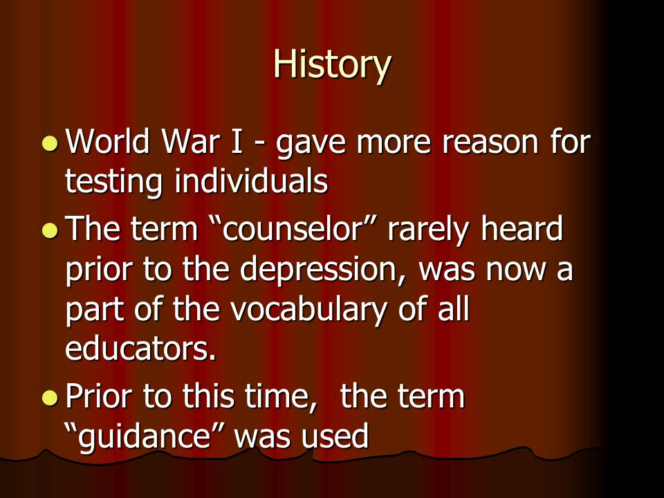 History World War I - gave more reason for testing individuals