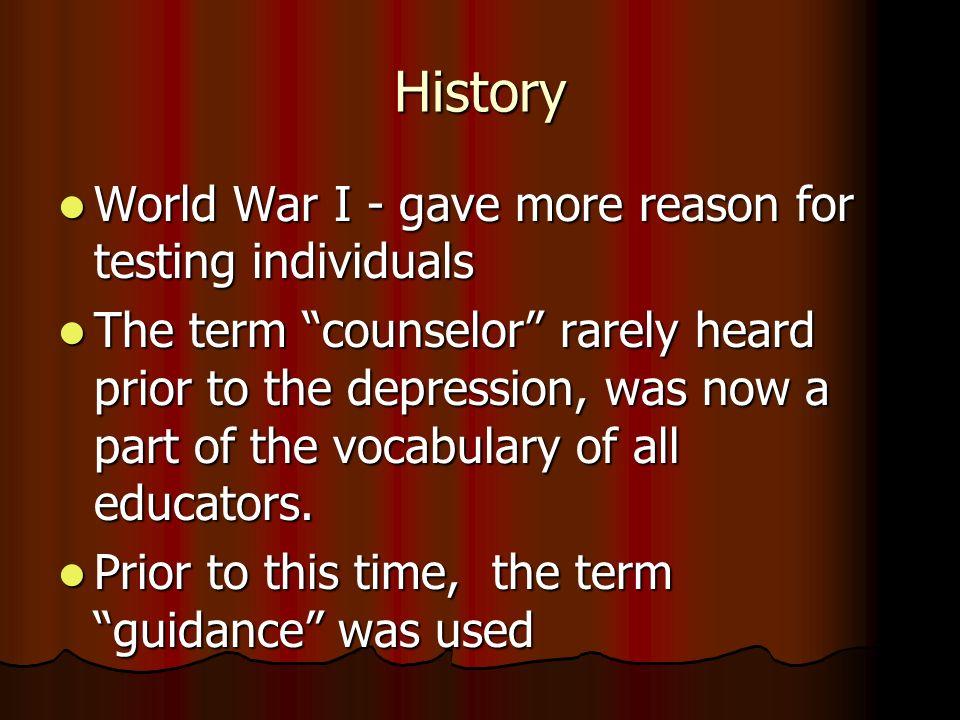History World War I - gave more reason for testing individuals