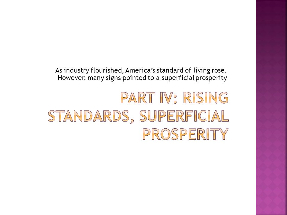 Part IV: Rising Standards, Superficial Prosperity
