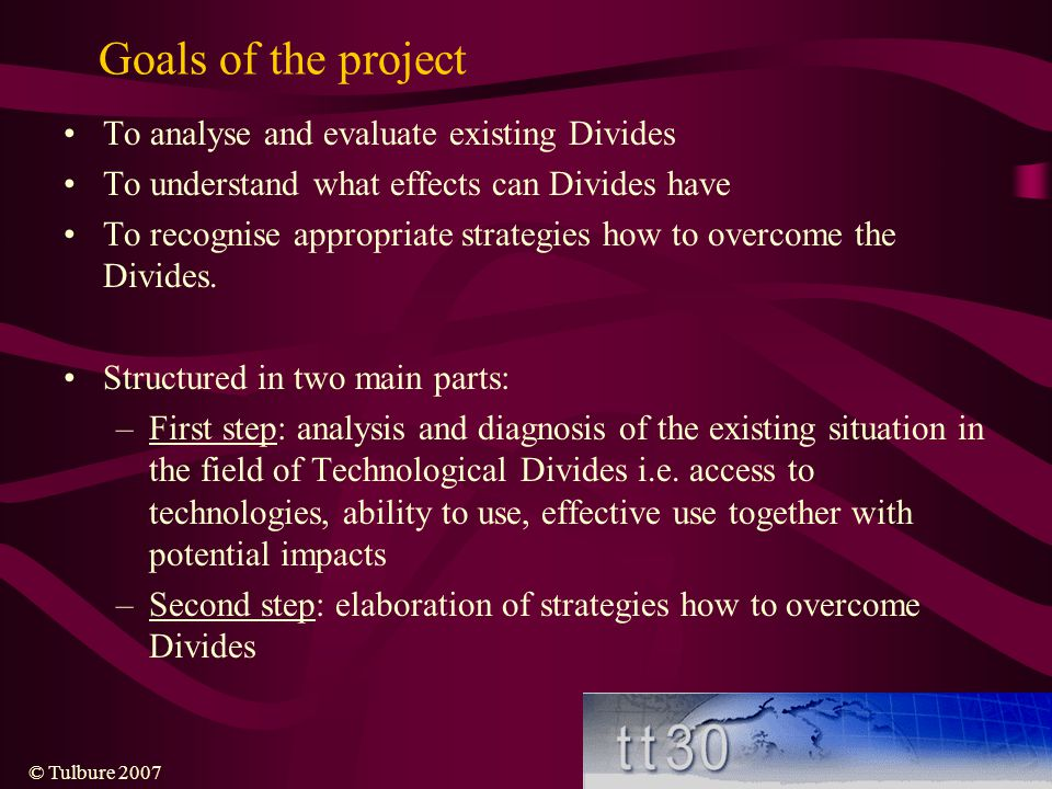Goals of the project To analyse and evaluate existing Divides