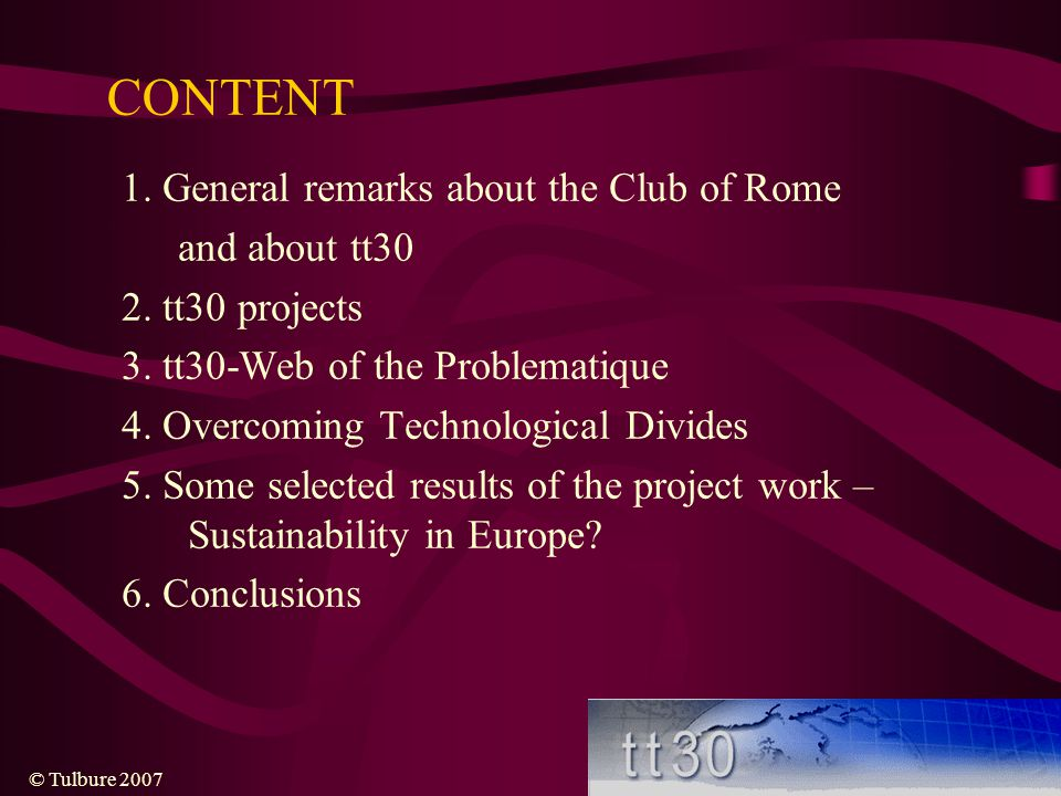CONTENT 1. General remarks about the Club of Rome and about tt30
