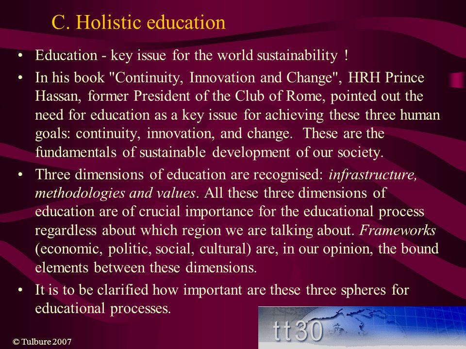 C. Holistic education Education - key issue for the world sustainability !