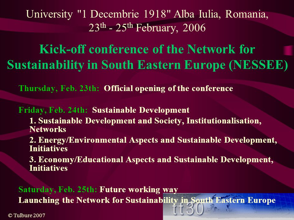 University 1 Decembrie 1918 Alba Iulia, Romania, 23th - 25th February, 2006 Kick-off conference of the Network for Sustainability in South Eastern Europe (NESSEE)
