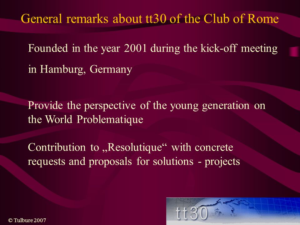 General remarks about tt30 of the Club of Rome